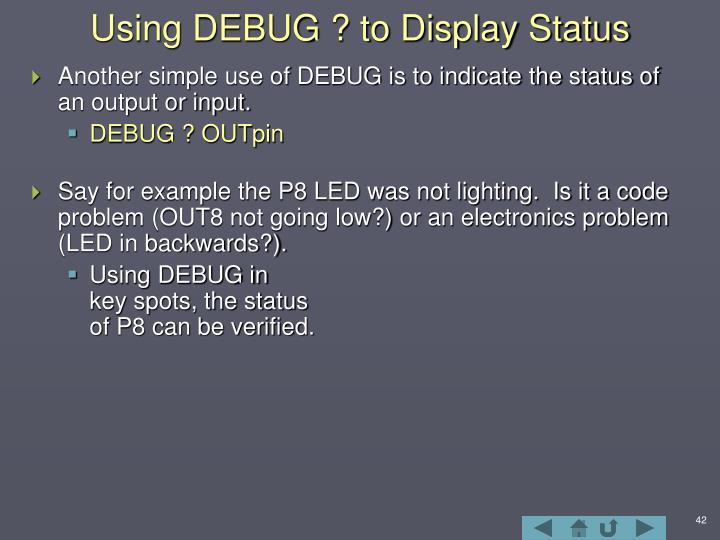 Using DEBUG ? to Display Status