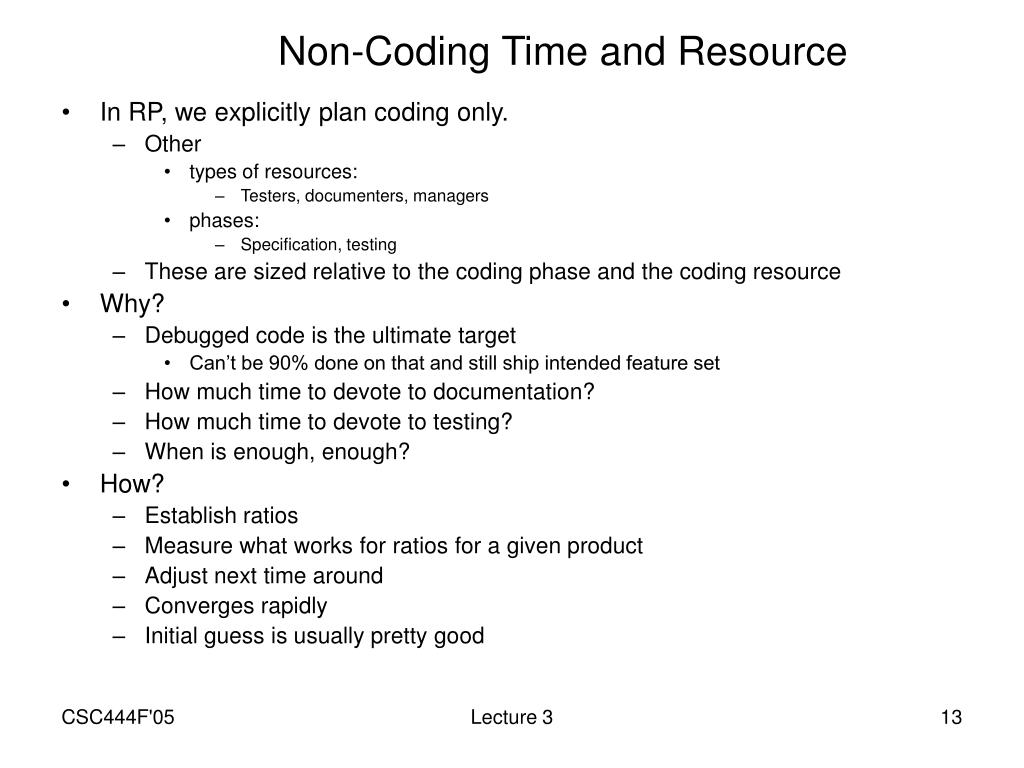 Non-Coding Time and Resource