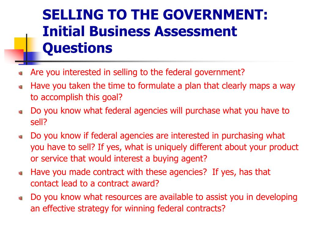 SELLING TO THE GOVERNMENT: Initial Business Assessment Questions