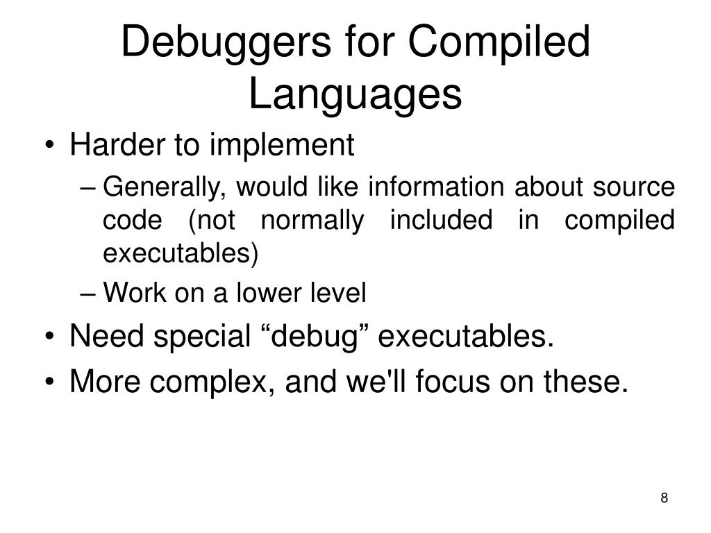 Debuggers for Compiled Languages