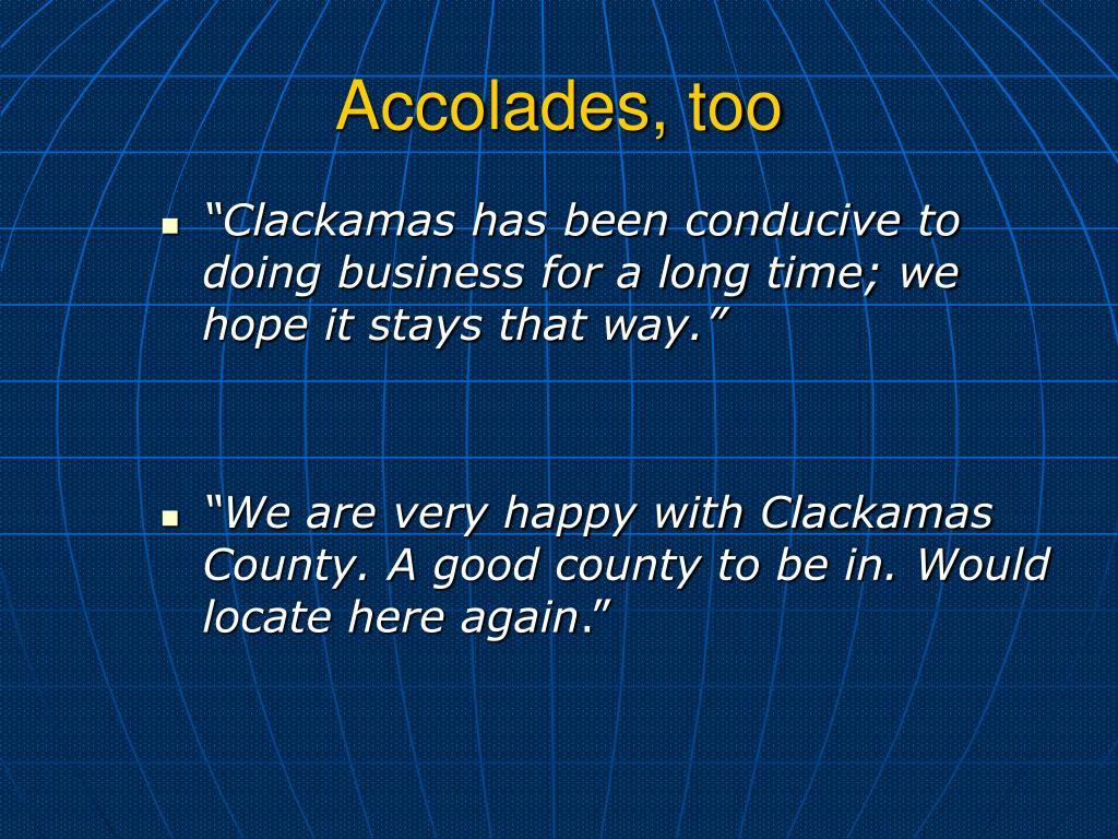 Accolades, too