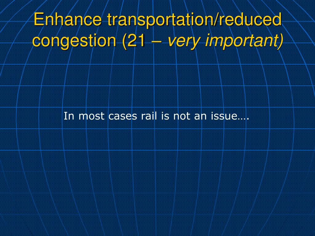 Enhance transportation/reduced congestion (21 –