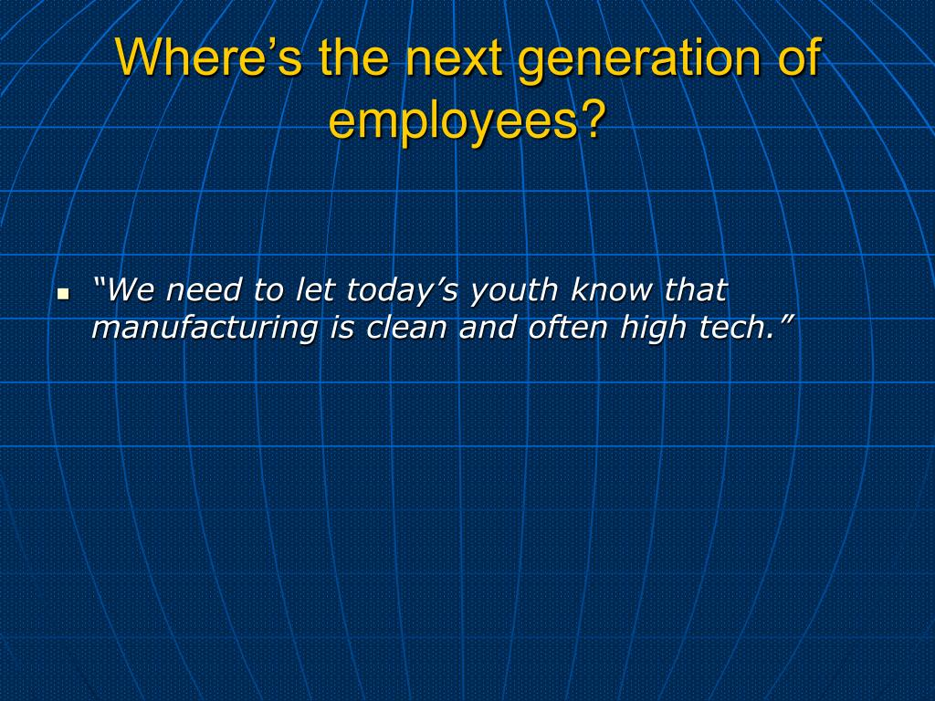 Where's the next generation of employees?