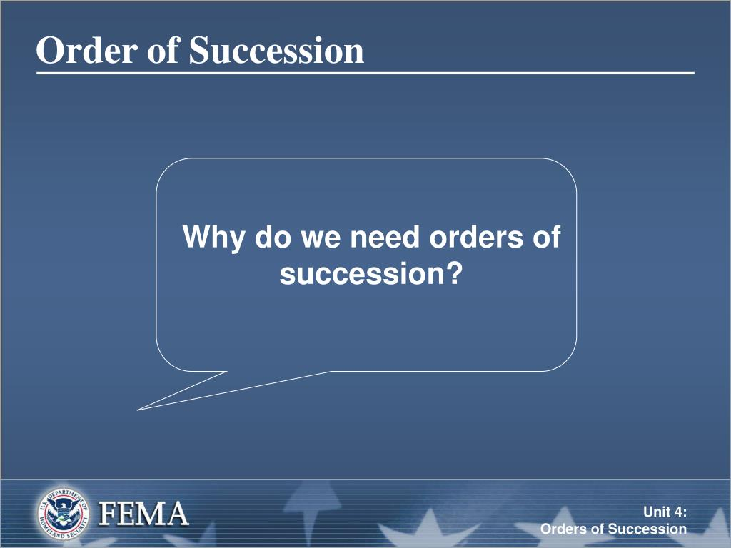 Why do we need orders of succession?