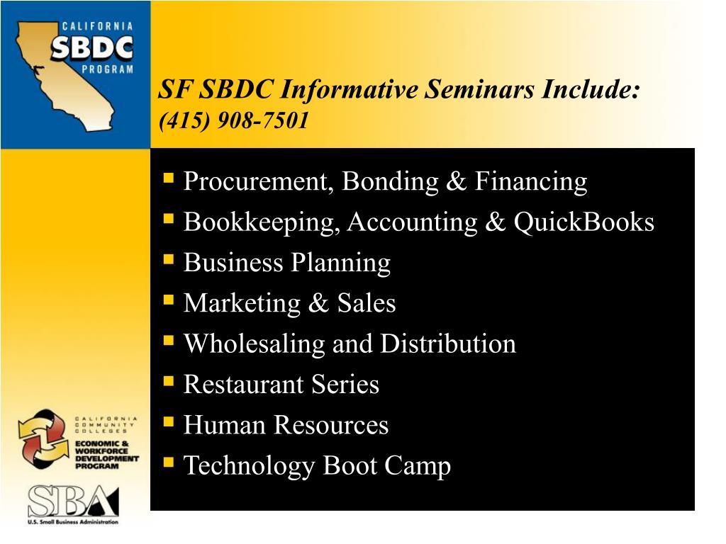 SF SBDC Informative Seminars Include: