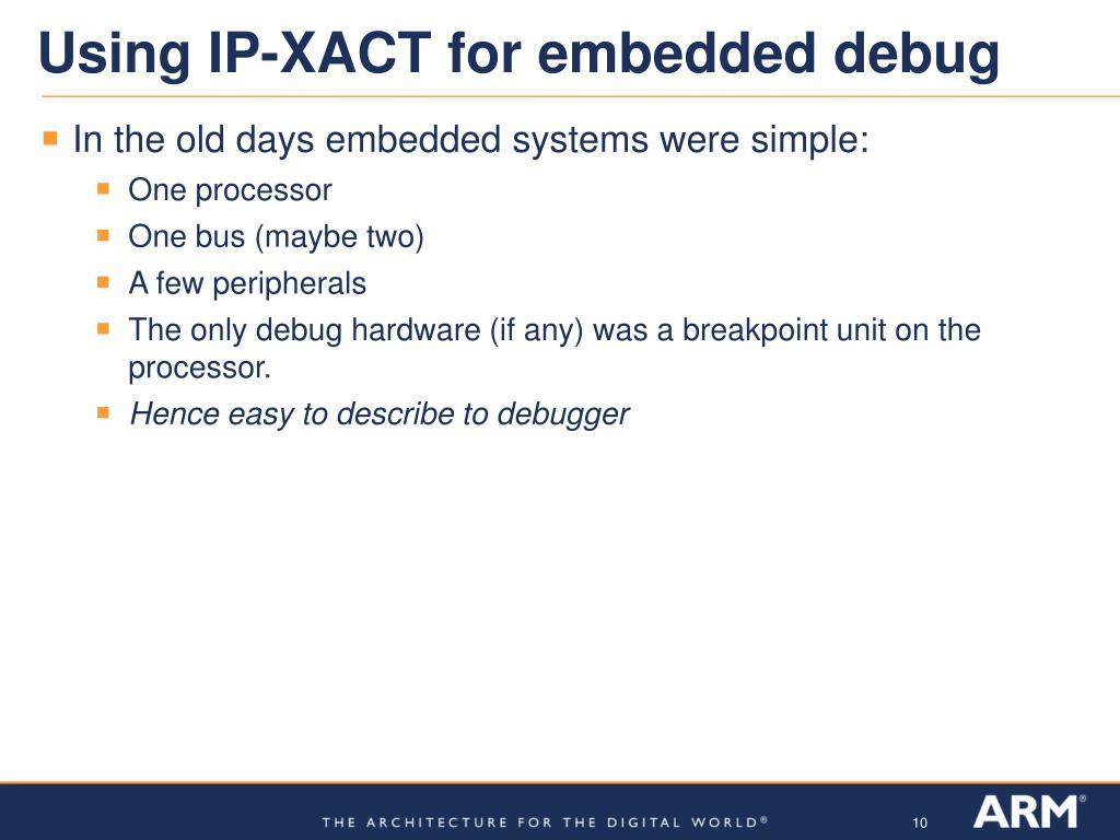 Using IP-XACT for embedded debug