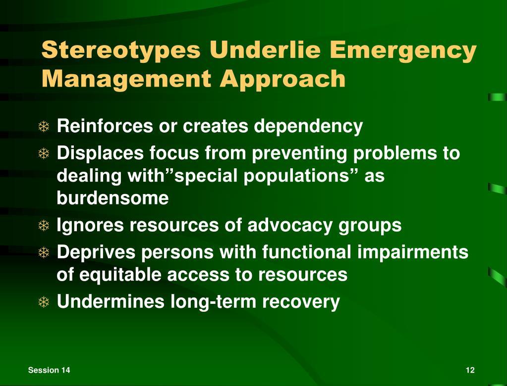 Stereotypes Underlie Emergency Management Approach