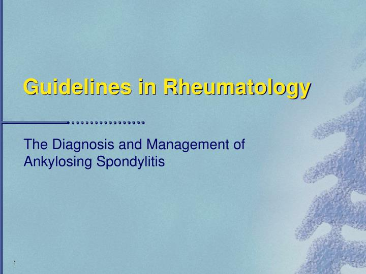 Guidelines in rheumatology