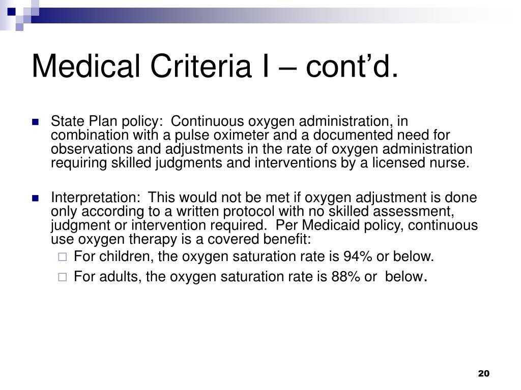 Medical Criteria I – cont'd.