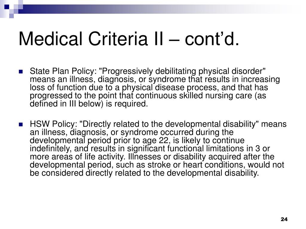Medical Criteria II – cont'd.