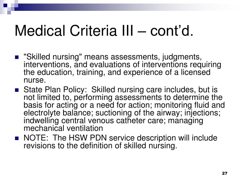 Medical Criteria III – cont'd.