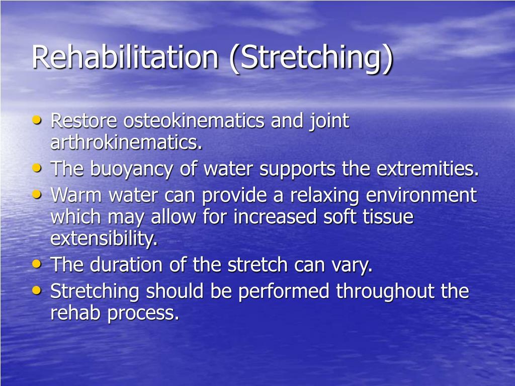 Rehabilitation (Stretching)