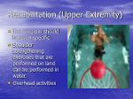 rehabilitation upper extremity
