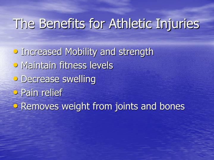 The benefits for athletic injuries