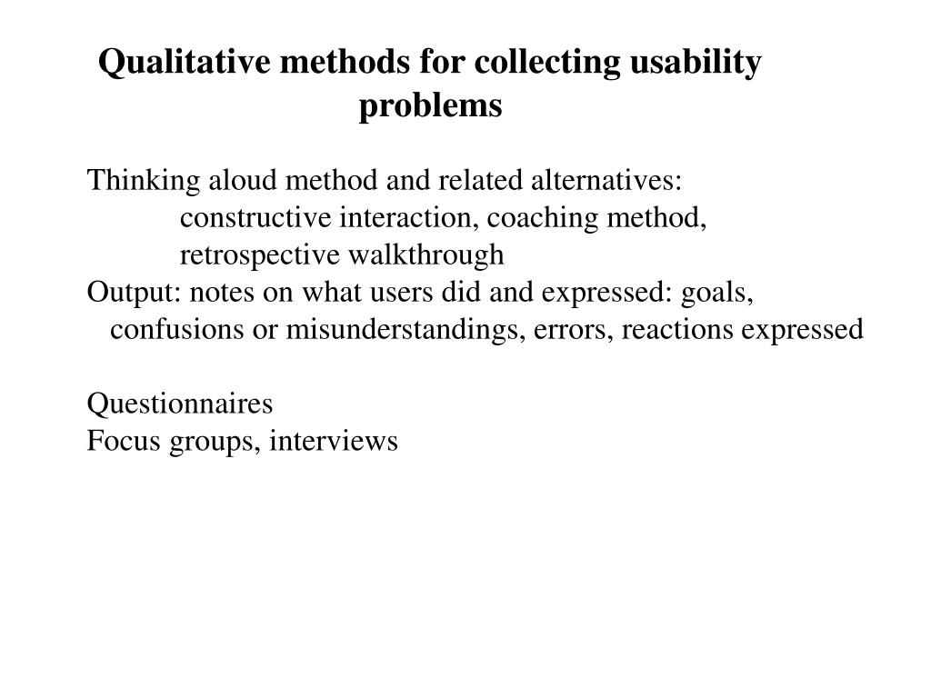 Qualitative methods for collecting usability problems