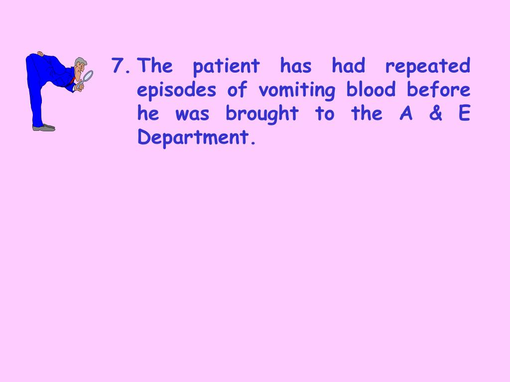 7.	The patient has had