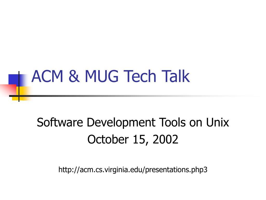 ACM & MUG Tech Talk