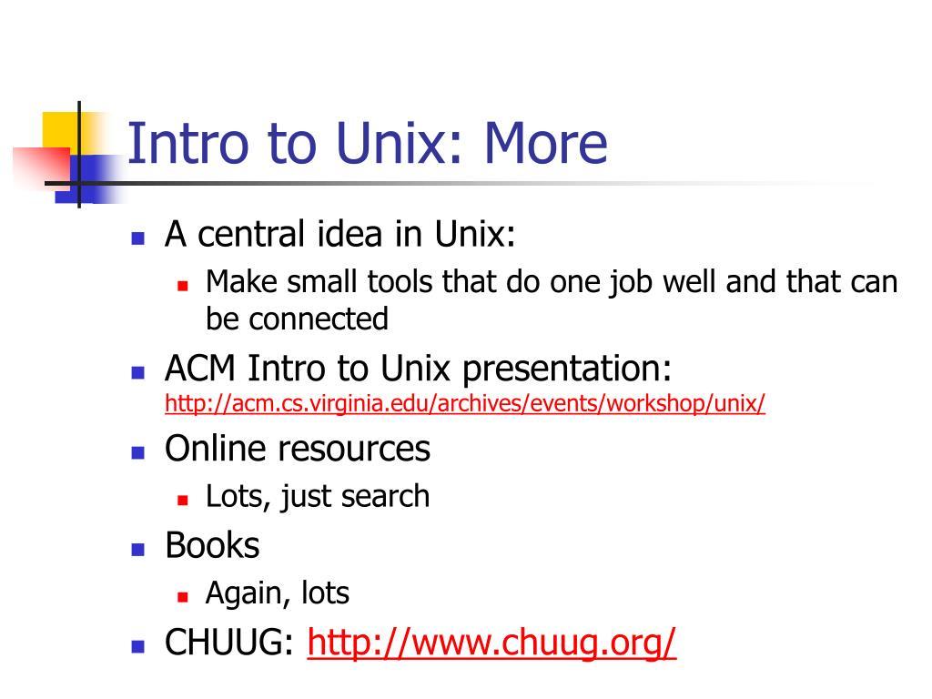 Intro to Unix: More
