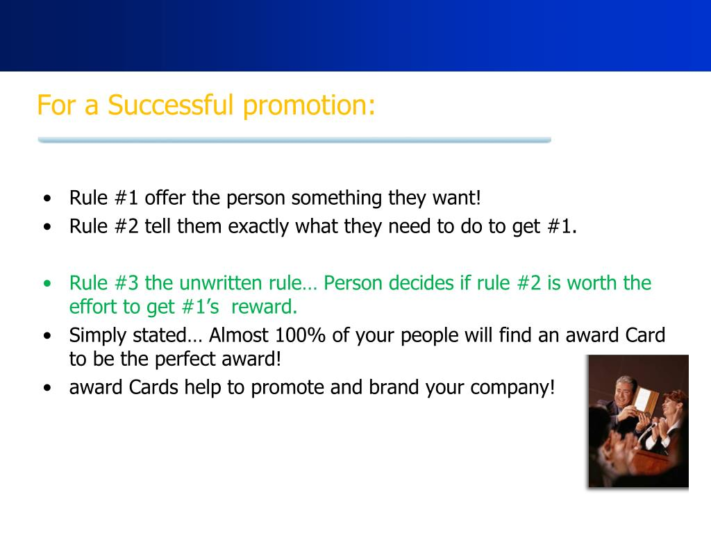 For a Successful promotion: