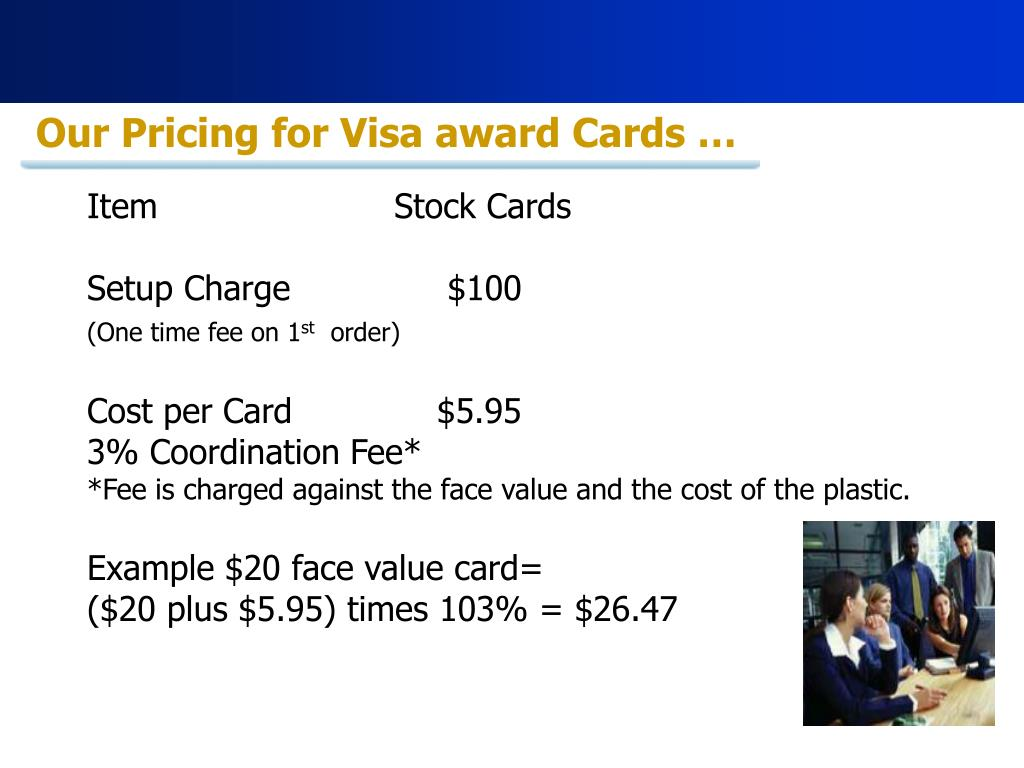 Our Pricing for Visa award Cards …