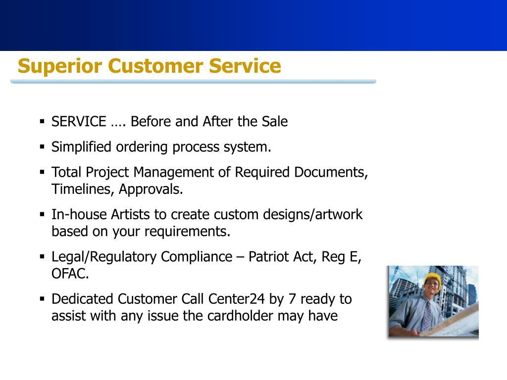 Superior Customer Service