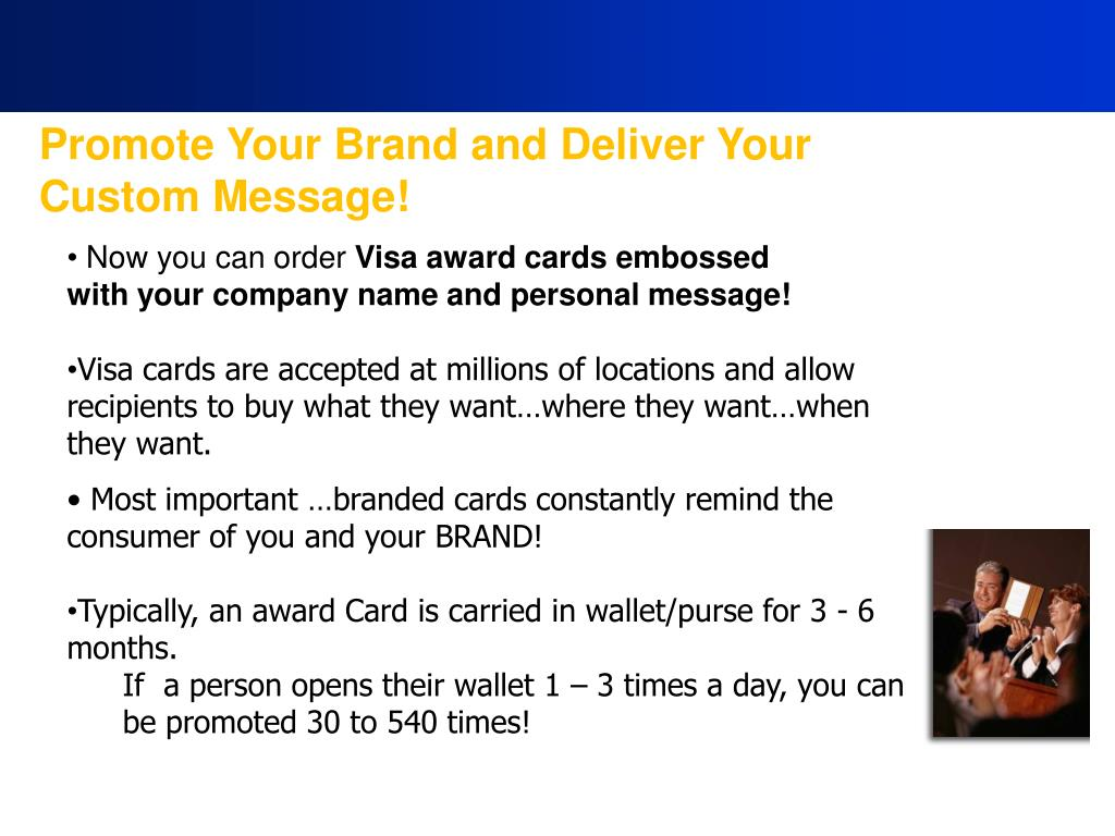 Promote Your Brand and Deliver Your Custom Message!