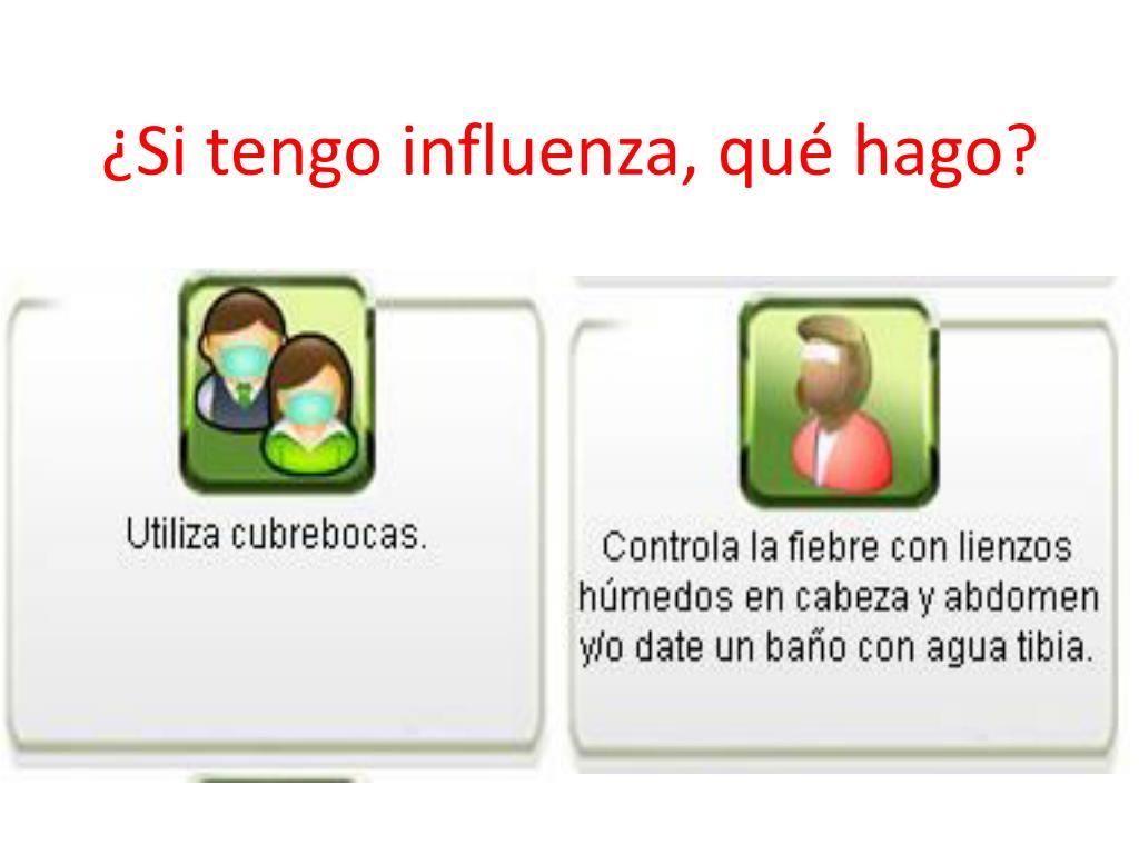 ¿Si tengo influenza, qué hago?
