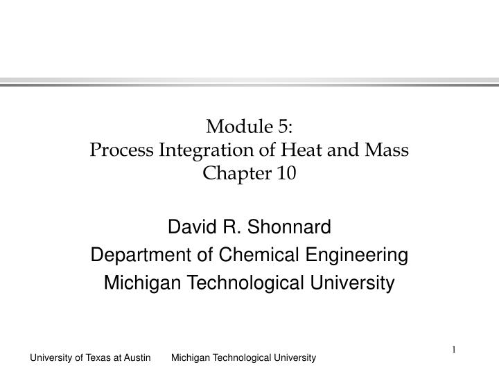 Module 5 process integration of heat and mass chapter 10