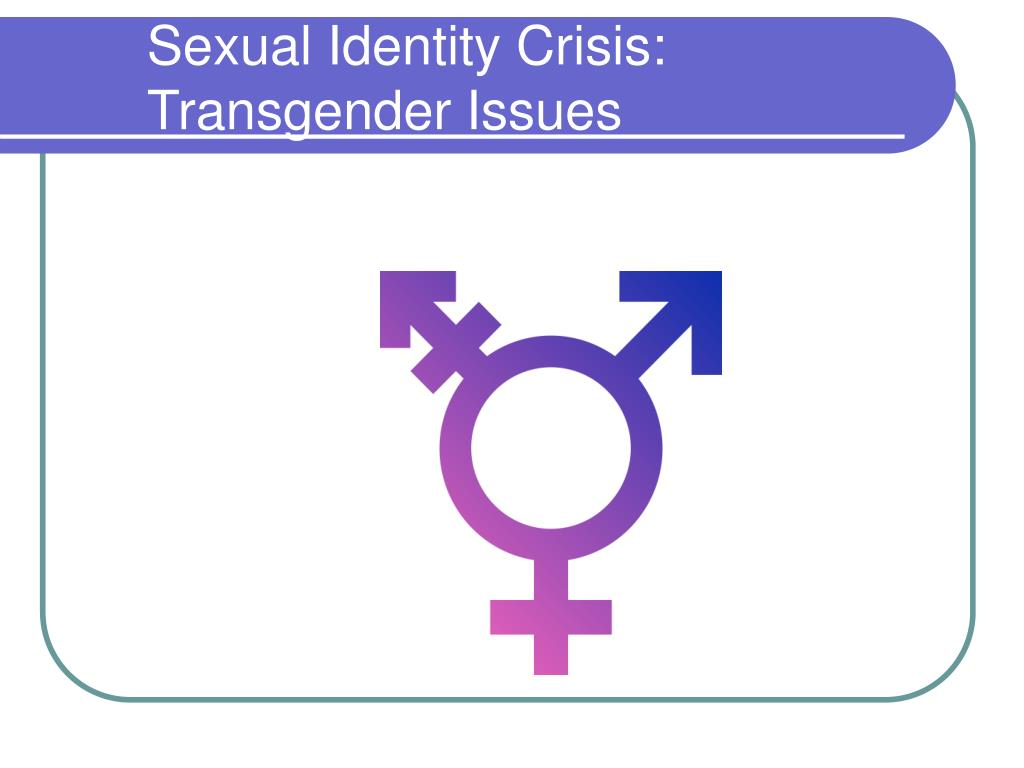 Sex identity issues