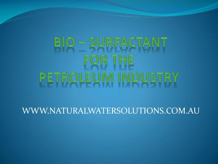 Bio surfactant for the petroleum industry
