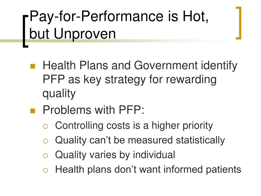 Pay-for-Performance is Hot, but Unproven