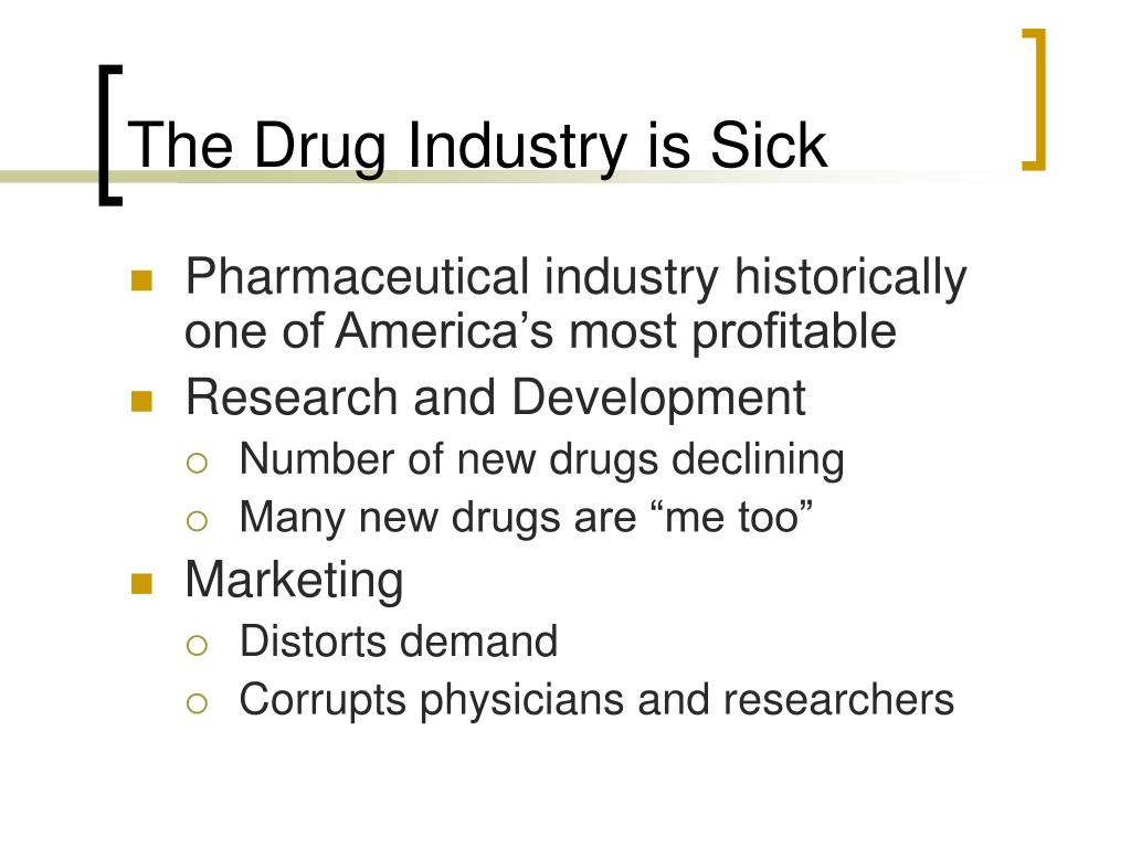 The Drug Industry is Sick
