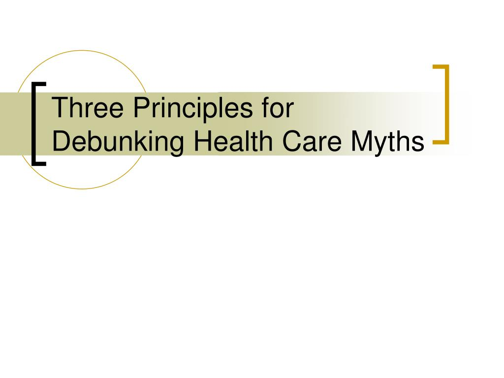 Three Principles for Debunking Health Care Myths
