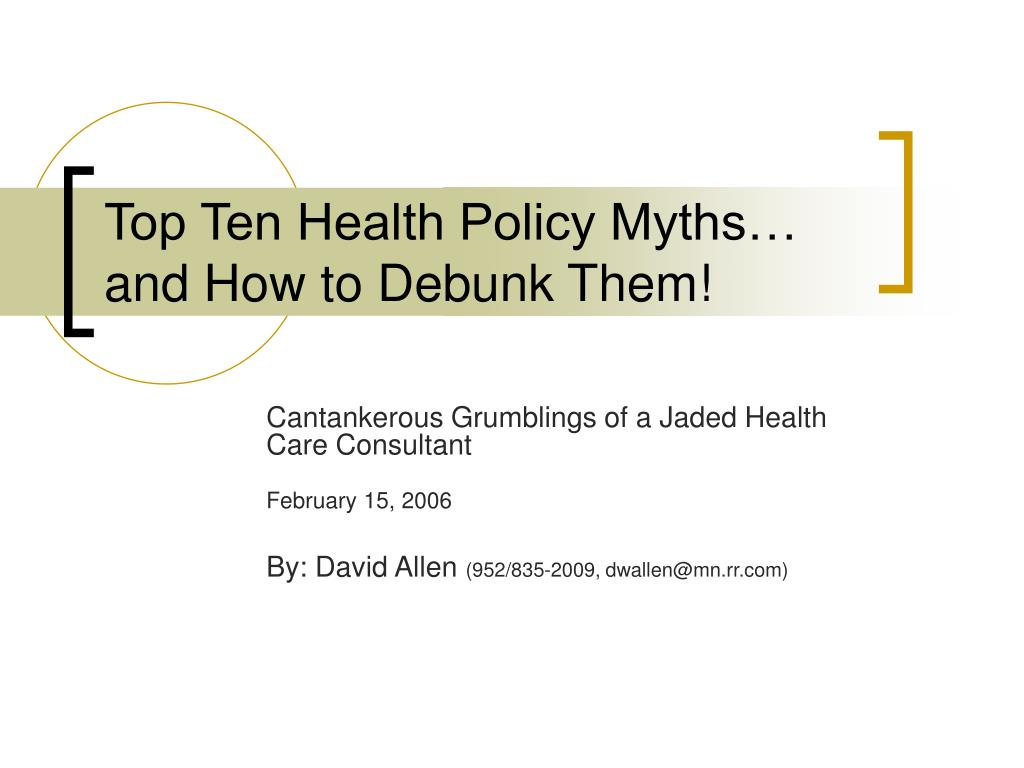 Top Ten Health Policy Myths… and How to Debunk Them!