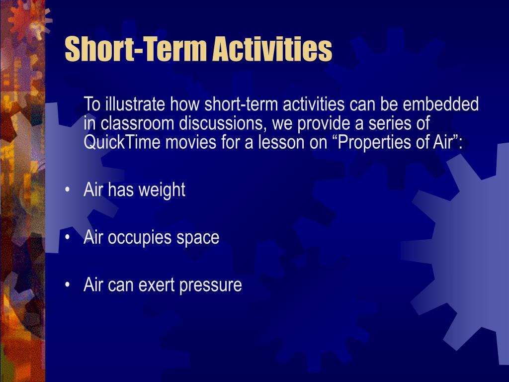 Short-Term Activities