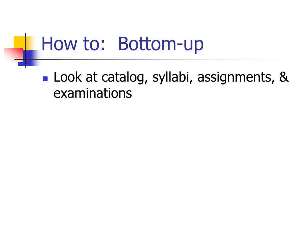 How to:  Bottom-up