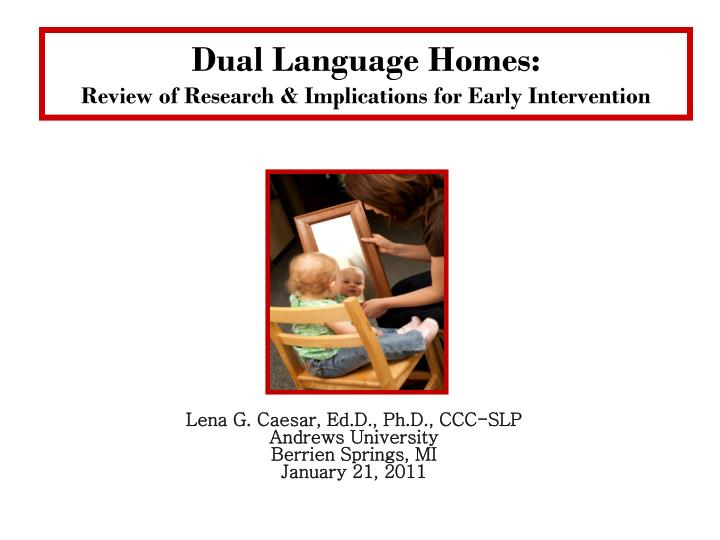 Dual language homes review of research implications for early intervention