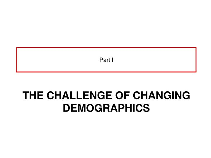 The challenge of changing demographics
