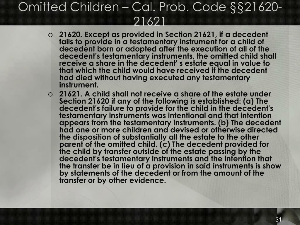 Omitted Children – Cal. Prob. Code §§21620-21621