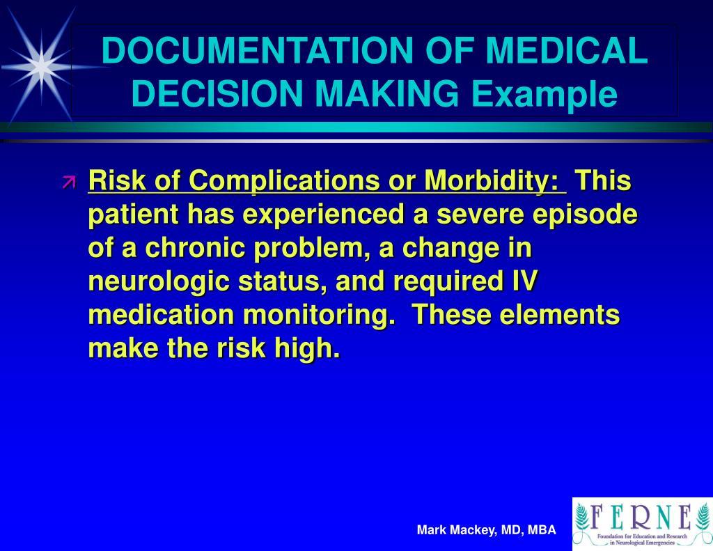 DOCUMENTATION OF MEDICAL DECISION MAKING