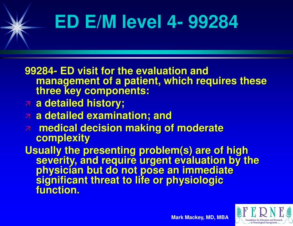 ED E/M level 4- 99284