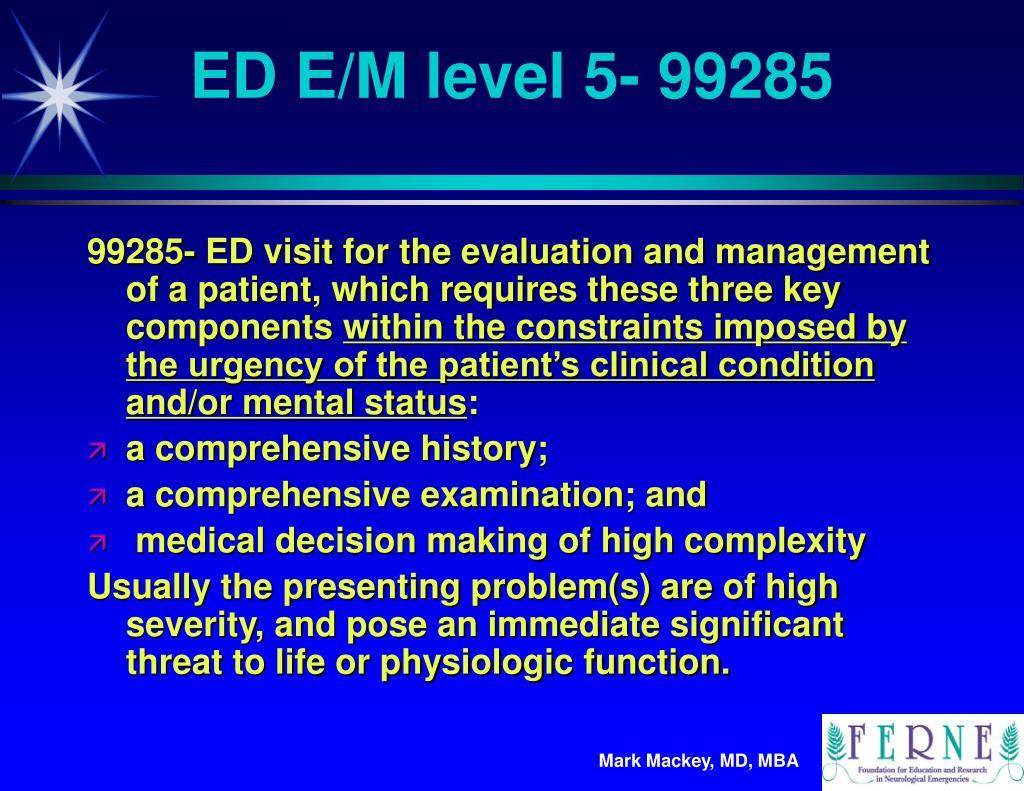 ED E/M level 5- 99285