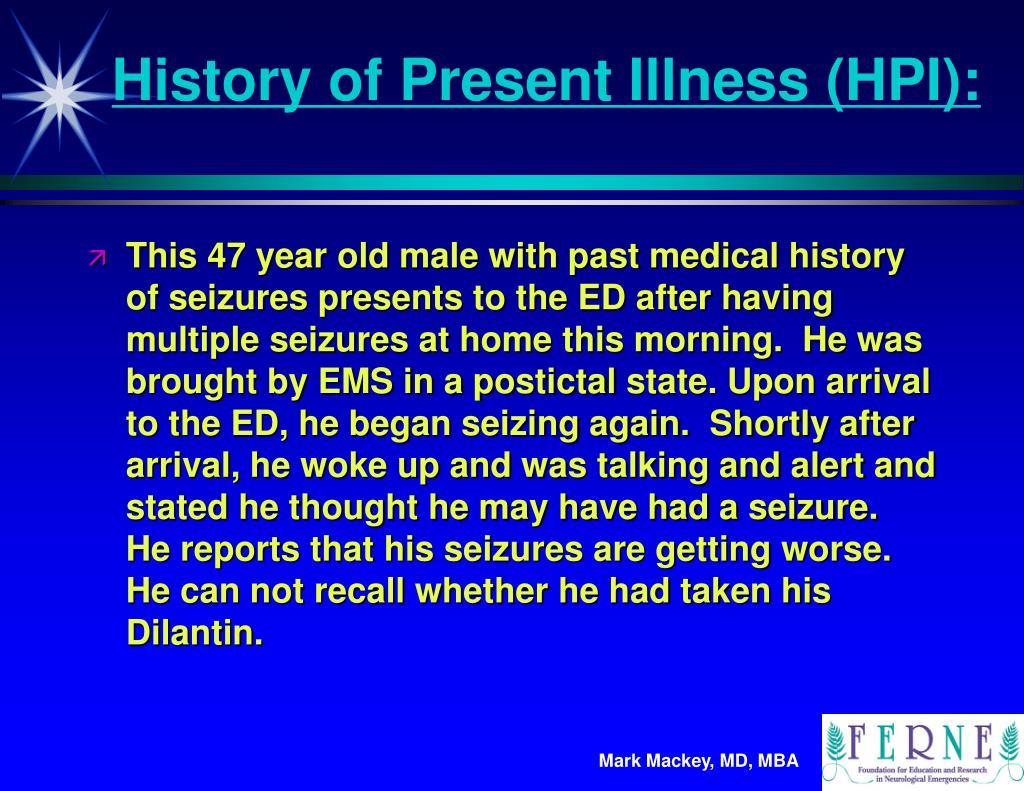 History of Present Illness (HPI):