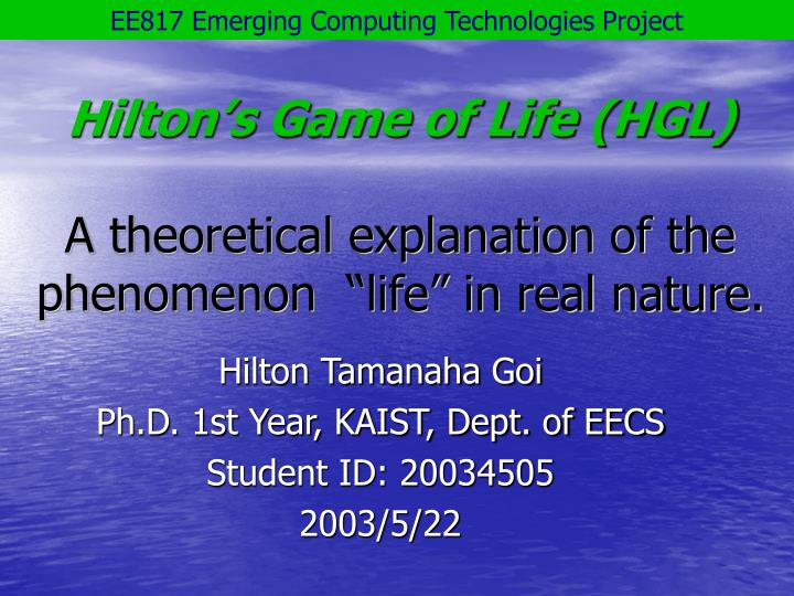 Hilton s game of life hgl a theoretical explanation of the phenomenon life in real nature l.jpg