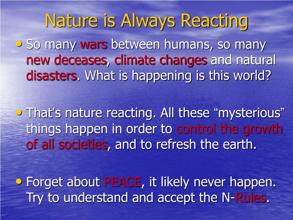 Nature is Always Reacting