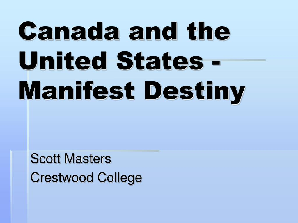 Canada and the United States - Manifest Destiny