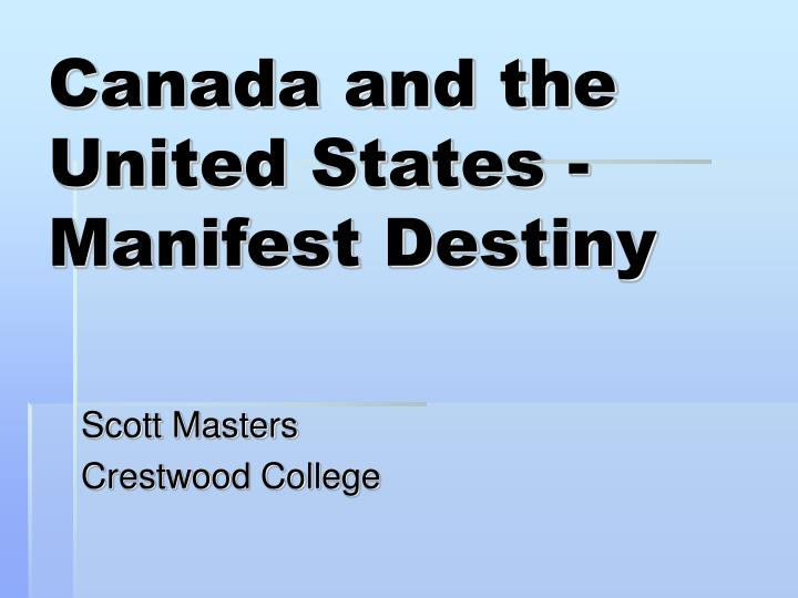 Canada and the united states manifest destiny