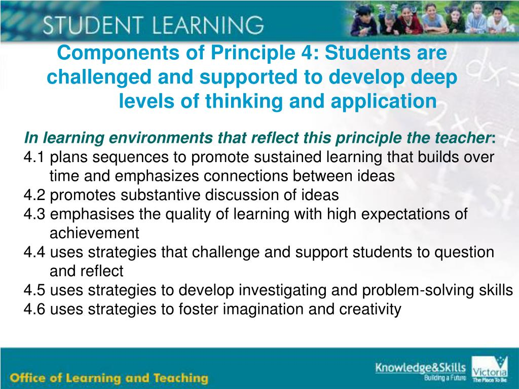Components of Principle 4: Students are challenged and supported to develop deep levels of thinking and application