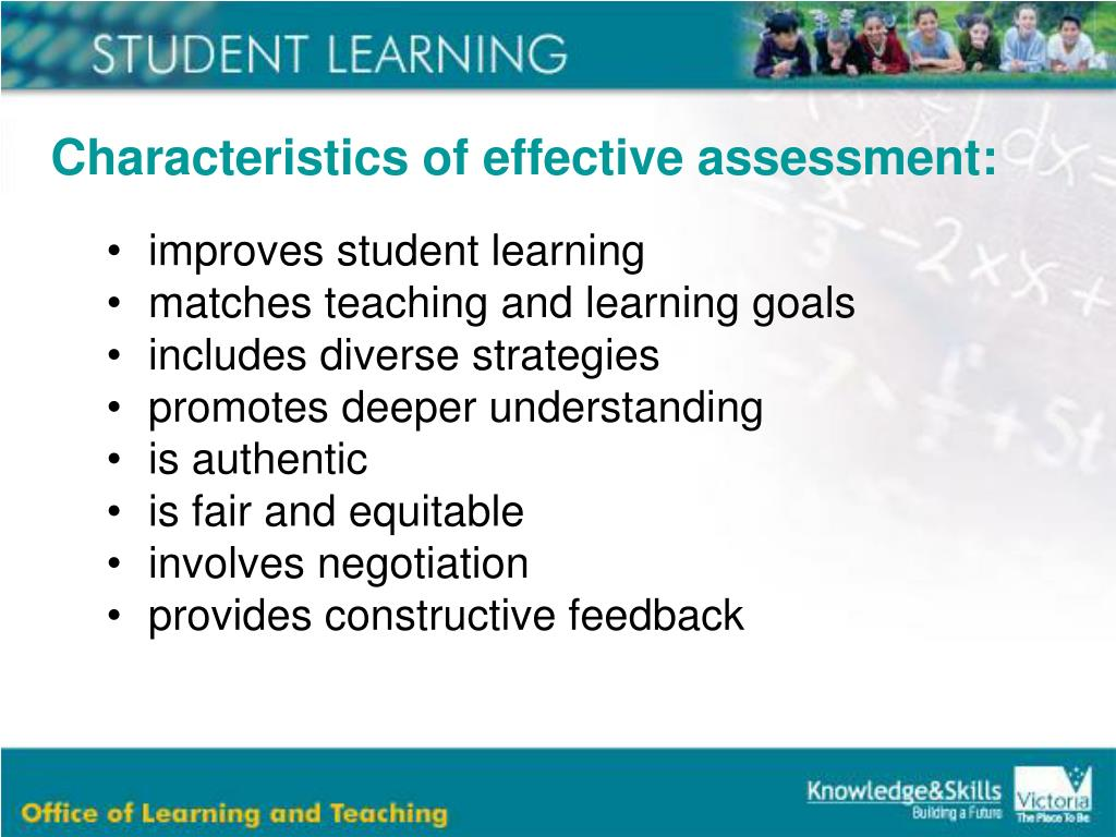 Characteristics of effective assessment: