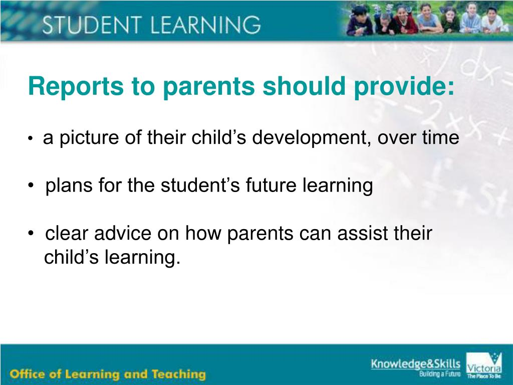 Reports to parents should provide:
